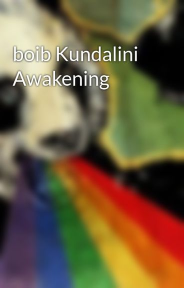 boib Kundalini Awakening by gubearium