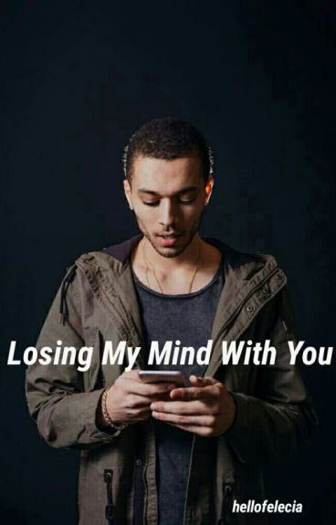 Losing My Mind With You {Kalin White; II}