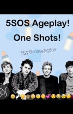 Ageplay One Shots! ( boyxboy ) by 5sosageplay
