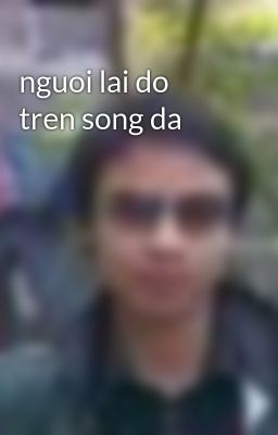 nguoi lai do tren song da