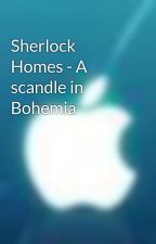 Sherlock Homes - A scandle in Bohemia by impankajkumar