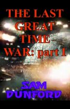 The Last Great Time War: part I by BlueWhaleKing
