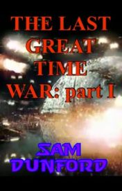 The Last Great Time War: part I by KingSamOfAwesomeness