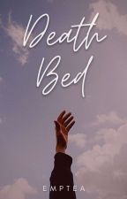 Death Bed [n.h] by chxneldope