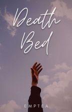 Death Bed 》n.h [Español] by chxneldope