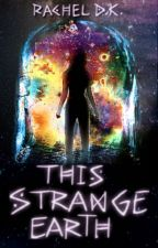 This Strange Earth by rachloves2write