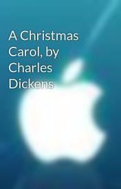 A Christmas Carol  by Charles Dickens by impankajkumar