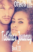 Oreo's III: Tabitha's Journey (On Hold) by LabelMeNotorious_