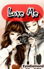 Love Me by eyodiamond