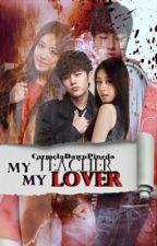 (MDB) My Teacher,My LOVER by CarmelaDawnPineda