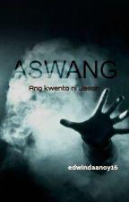 Aswang: Ang Kwento ni Jason (COMPLETED) by GuardianOfLight16