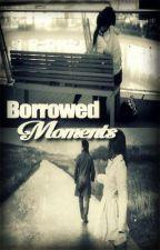 Borrowed Moments by eirengoaway