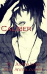 Caliber by AnimeLove661