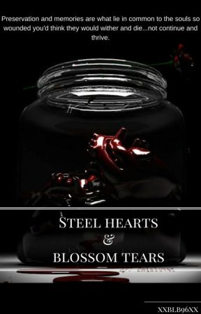 Steel Hearts and Blossom Tears by xXblb96Xx