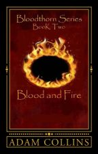 Blood and Fire by Adam_Collins
