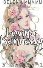Loving Kennedy by Seleniummmmm