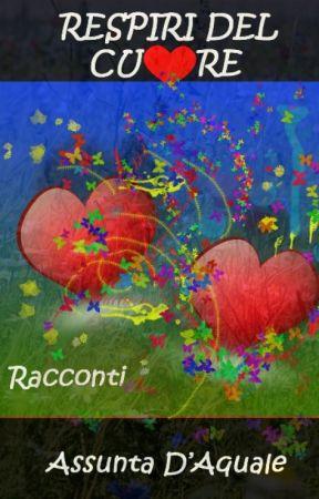 Respiri del cuore by NunziaAssuntaDaquale