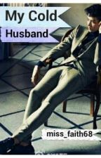 My Cold Husband [ COMPLETE exo Kris Fanfiction ] by miss_faith68
