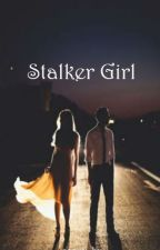 Stalker Girl (on-hold) by nycholexxx