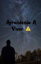 Aprendendo A Viver ⚠️ by AndreiEnriqueHoffman