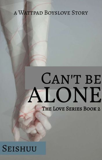 The Love That Can't be Alone [ 2 ]