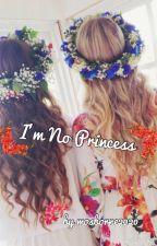 I'm No Princess by mosborne2020