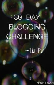 30 Days Blogging Challenge by -lyia-