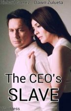 The CEO's Slave(CharDawn) by DaughterOfGoddess