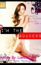 I'm The Goddess by lianthel18