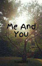 Me And You (Sequel to Creepypasta Amusement Park) by Treble101