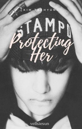 Protecting Her || Kim Taehyung || by VelenneDanielle