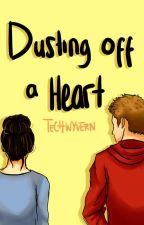 Dusting Off A Heart by techwyvern