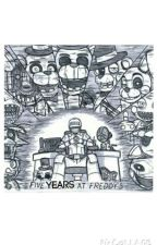 Five Years at Freddy's by GravyApple