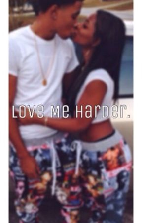 Love Me Harder. (Urban Love Story) by BreezyBabee