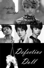 Defective Doll by KkamjongFanfics