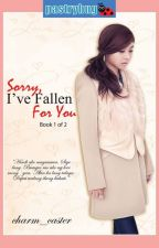 Sorry, I've Fallen For You (Published by LIB) by charm_caster