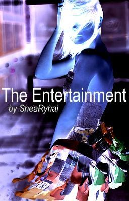 The Entertainment [Watty Awards 2011]
