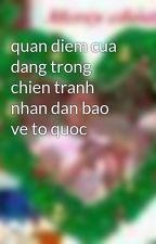 quan diem cua dang trong chien tranh nhan dan bao ve to quoc by xuanthang