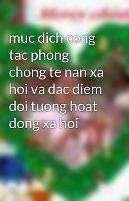 muc dich cong tac phong chong te nan xa hoi va dac diem doi tuong hoat dong xa hoi