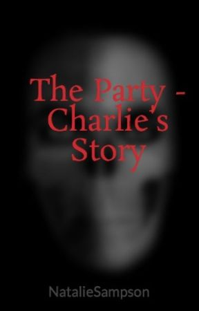 The Party - Charlie's Story by NatalieSampson