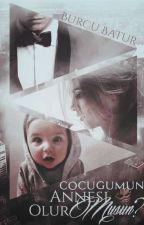 Çocuğumun Annesi Olur musun? by B_Batur