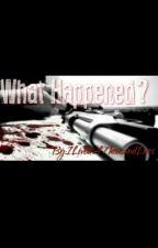 What happened ? //VF by DorianeDiaz