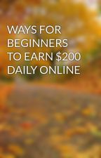 WAYS FOR BEGINNERS TO EARN $200 DAILY ONLINE by farm48brady
