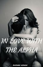 In Love With The Alpha by rashmi1197