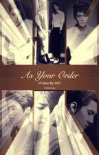 As Your Order by MaknaeHunniBubbleTea