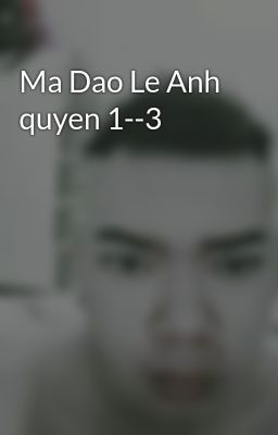 Ma Dao Le Anh quyen 1--3