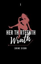 Her Thirteenth Wrath by _shinesison