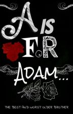 A Is For Adam... by Windexcasey