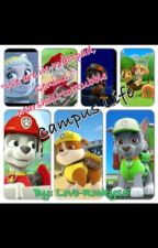 Paw Patrol: Campus Life by Love-Rocky15