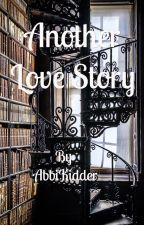 Another Love story; BxB by AbbiKidder